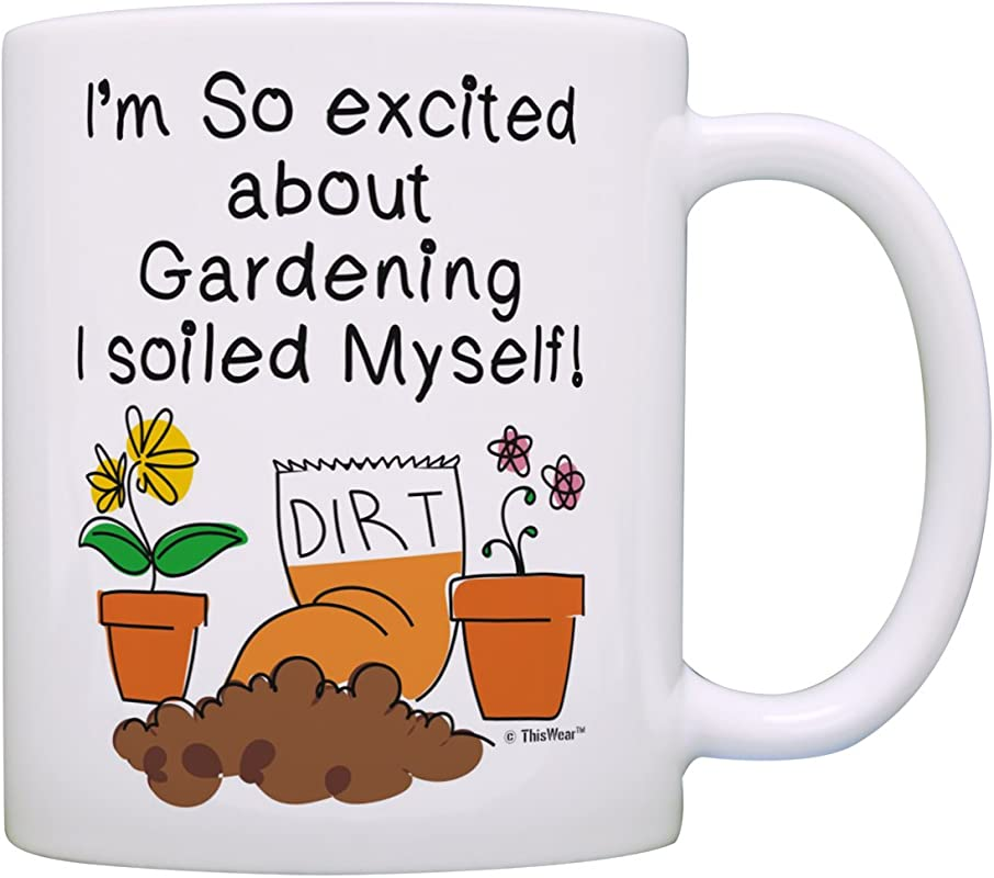 Master Gardener Gifts I M So Excited About Gardening I Soiled Myself Garden Gifts For Men Gardening Gifts For Women Garden Gift Ideas Gift Coffee Mug Tea Cup White