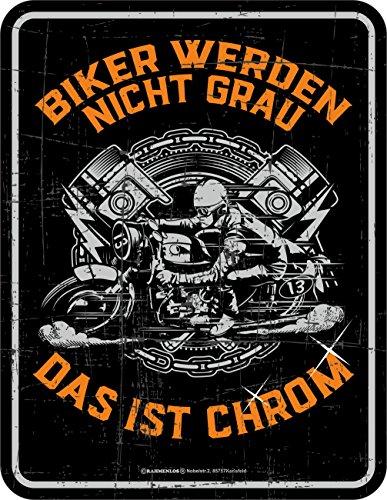 RAHMENLOS Original Blechschild für den etwas älteren Biker: Biker Werden Nicht grau, das ist Chrom!
