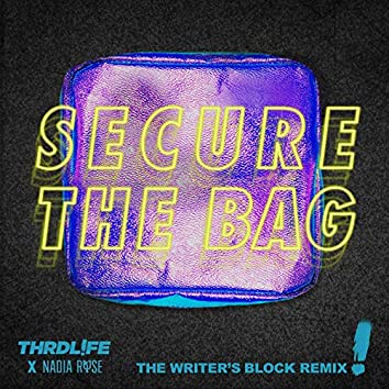 Secure The Bag (The Writer's Block Remix)