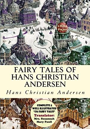 """Fairy Tales of Hans Christian Andersen: [Complete & Well Illustrated """"126 Fairy"""" Tales]"""