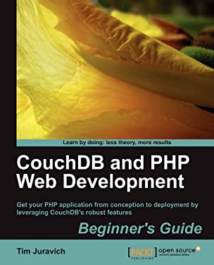 CouchDB and PHP Web Development Beginner s Guide
