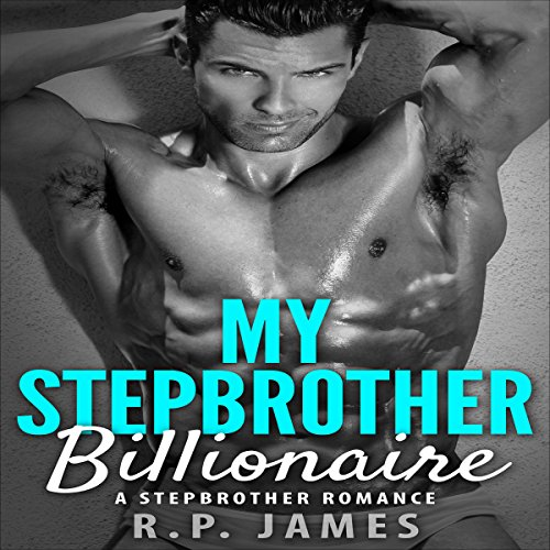 My Stepbrother Billionaire     A Stepbrother Romance              By:                                                                                                                                 R.P. James                               Narrated by:                                                                                                                                 D Rampling                      Length: 52 mins     10 ratings     Overall 3.6