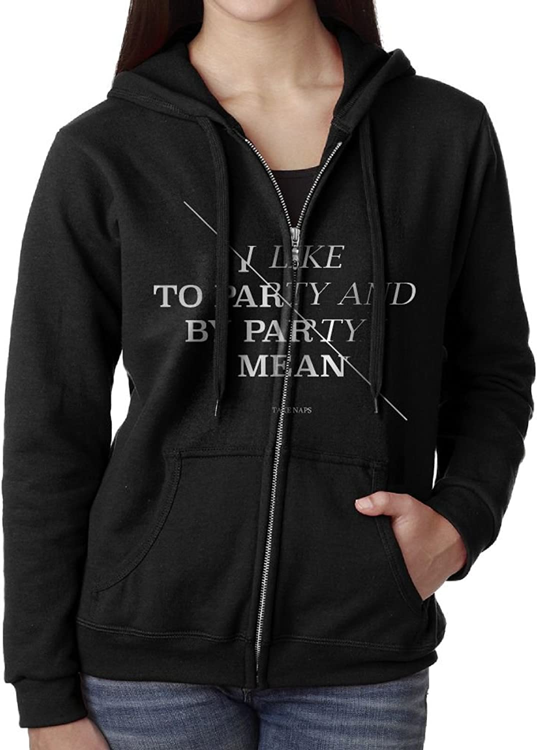 I Like To Party And By Party I Mean Take Naps Young Women Zipper Outwear Lightweight Unique Cool Sweatshirts