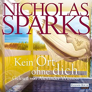 Kein Ort ohne dich                   By:                                                                                                                                 Nicholas Sparks                               Narrated by:                                                                                                                                 Alexander Wussow                      Length: 7 hrs and 28 mins     Not rated yet     Overall 0.0
