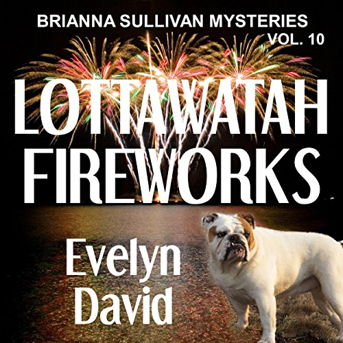 Lottawatah Fireworks Audiobook By Evelyn David cover art