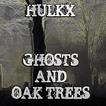 Ghosts and Oak Trees