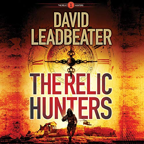 The Relic Hunters Audiobook By David Leadbeater cover art