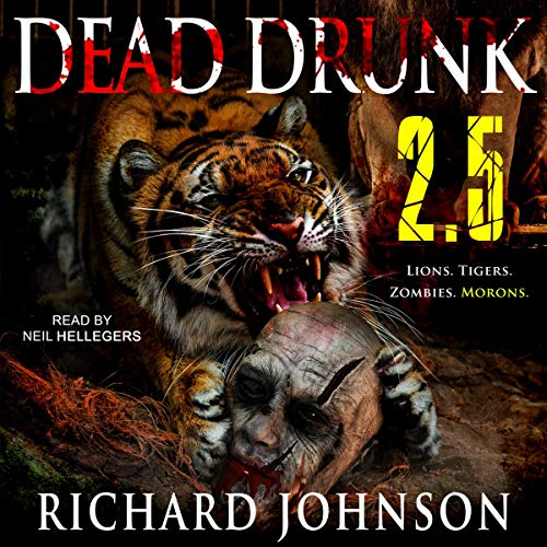 Dead Drunk 2.5: Lions. Tigers. Zombies. Morons. Titelbild