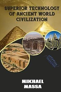 Superior Technology Of Ancient World Civilization
