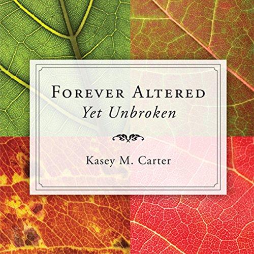 Forever Altered, Yet Unbroken audiobook cover art