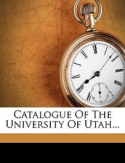 Catalogue of the University of Utah...