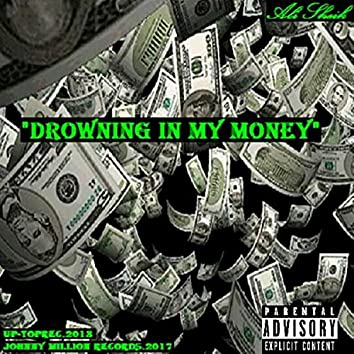 Drowning In My Money