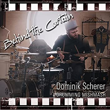 Behind the Curtain (Drumming Mishmash)