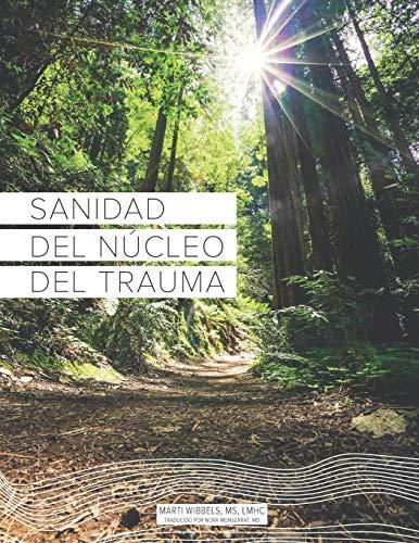 Sanidad del Núcleo Del Trauma (Spanish Edition)