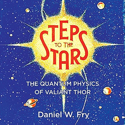 Steps to the Stars: The Quantum Physics of Valiant Thor audiobook cover art