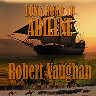 Long Road to Abilene     The Western Adventures of Cade McCall              By:                                                                                                                                 Robert Vaughan                               Narrated by:                                                                                                                                 Jarvis Hooten                      Length: 7 hrs and 28 mins     Not rated yet     Overall 0.0