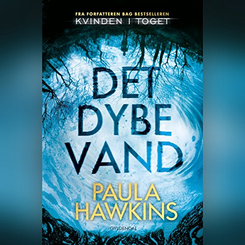 Det dybe vand                   Written by:                                                                                                                                 Paula Hawkins                               Narrated by:                                                                                                                                 Pernille Lyneborg                      Length: 10 hrs and 43 mins     Not rated yet     Overall 0.0
