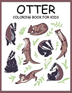 OTTER COLORING BOOK FOR KIDS: A Kids Coloring Book With Clean Otter Designs: Funny Kids Coloring Book Featuring With Funny...