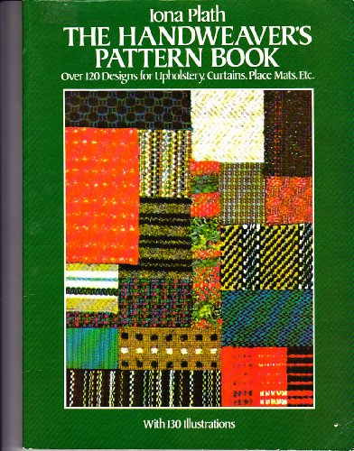Handweaver's Pattern Book: Over 120 Designs for Upholstery, Curtains, Place Mats, Etc.