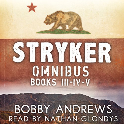 Stryker Omnibus: Books 3-5: A Post Apocalyptic Tale cover art