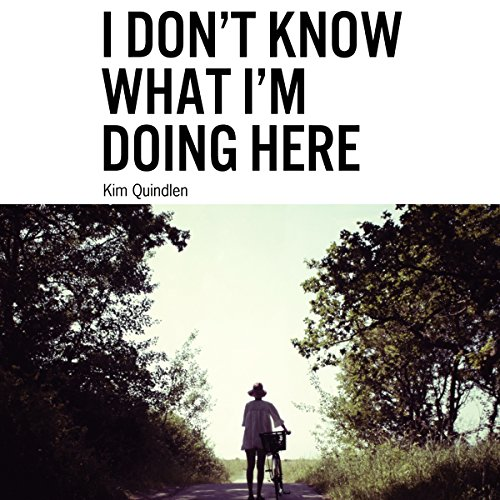 I Don't Know What I'm Doing Here audiobook cover art
