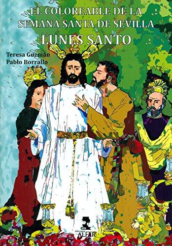 Coloreable De La Semana Santa De Sevilla, El. Lunes Santo.: El Coloreable de la Semana Santa de Sevilla: 11 (Biblioteca Infantil y Juvenil)