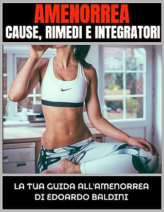 AMENORREA: Cause, Rimedi e Integrazione: La tua guida sullAmenorrea