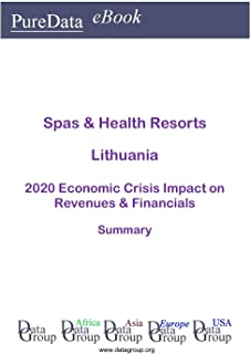 Spas & Health Resorts Lithuania Summary: 2020 Economic Crisis Impact on Revenues & Financials