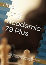 PTE Academic 79 Plus: Your ultimate self Study Guide to Boost your PTE Academic Score
