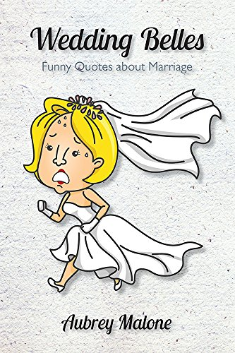 Wedding Belles Funny Quotes About Marriage Ebook Malone Aubrey Amazon Co Uk Kindle Store