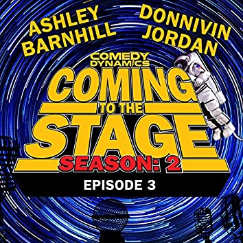 Coming to the Stage: Season 2 Episode 3