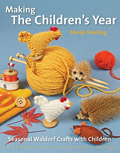 Compare Textbook Prices for Making the Children's Year: Seasonal Waldorf Crafts with Children Crafts and family Activities New edition Edition ISBN 9781907359699 by Rowling, Marije