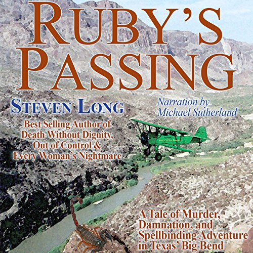Ruby's Passing                   By:                                                                                                                                 Steven Long                               Narrated by:                                                                                                                                 Michael Sutherland                      Length: 8 hrs and 44 mins     2 ratings     Overall 3.5