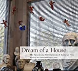 Dream of a House: The Passions and Preoccupations of Reynolds Price