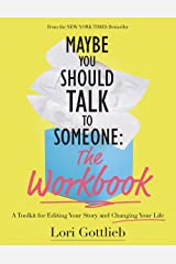 Maybe You Should Talk to Someone: The Workbook: A Toolkit for Editing Your Story and Changing Your Life Capa comum
