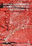 Métodos cronométricos en arqueología, prehistoria y paleontología: 5