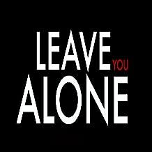Leave You Alone - Single (Young Jeezy & Ne-Yo Tribute) [Explicit]
