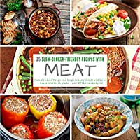 25 slow-cooker-friendly recipes with meat: From delicious Wraps and Soups to tasty Salads and Stews - measurements in grams - part 2