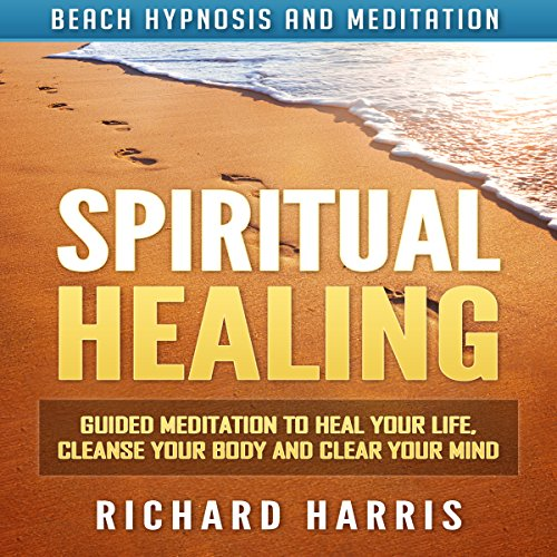 Spiritual Healing     Guided Meditation to Heal Your Life, Cleanse Your Body and Clear Your Mind via Beach Hypnosis and Meditation              By:                                                                                                                                 Richard Harris                               Narrated by:                                                                                                                                 Christina Regler                      Length: 3 hrs and 14 mins     Not rated yet     Overall 0.0