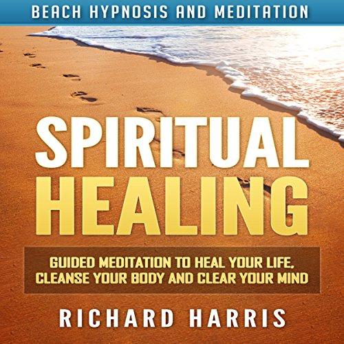 Spiritual Healing Audiobook By Richard Harris cover art