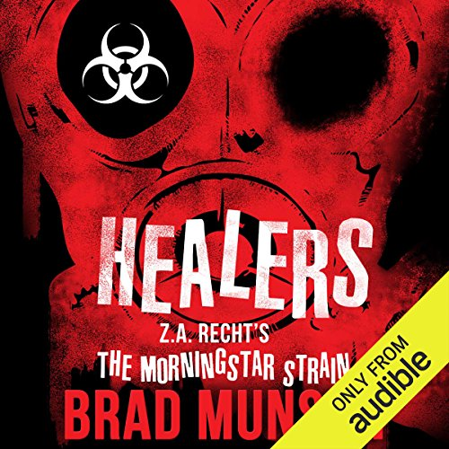 Healers     A Morningstar Strain Novel              By:                                                                                                                                 Brad Munson                               Narrated by:                                                                                                                                 Oliver Wyman                      Length: 8 hrs and 37 mins     1 rating     Overall 3.0