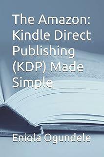 The Amazon: Kindle Direct Publishing (KDP) Made Simple