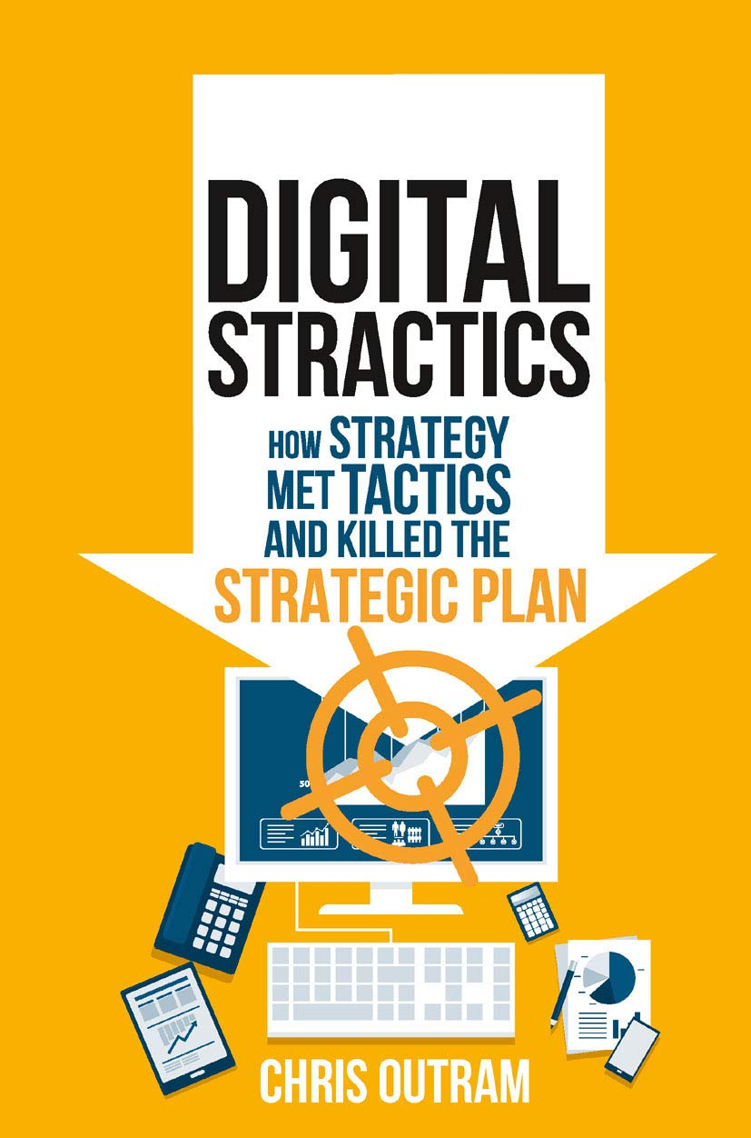 Digital Stractics: How Strategy Met Tactics and Killed the Strategic Plan