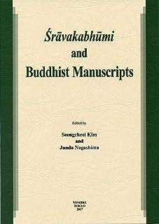 Śrāvakabhūmi and Buddhist Manuscripts 英語版 :『声聞地』と仏教写本
