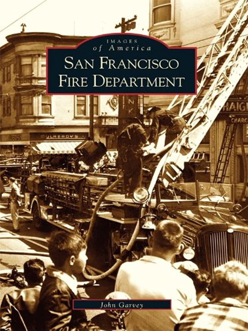 不格好禁じる退屈なSan Francisco Fire Department (Images of America) (English Edition)
