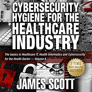 Cybersecurity Hygiene for the Healthcare Industry cover art