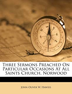 Three Sermons Preached on Particular Occasions at All Saints Church, Norwood