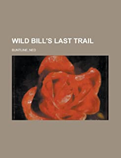 Wild Bill's Last Trail