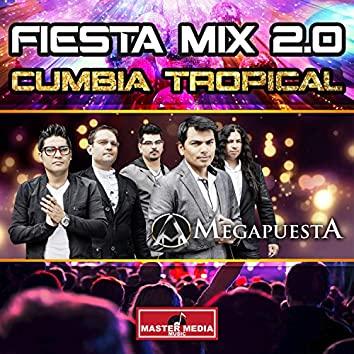 Fiesta Mix 2.0 Cumbia Tropical