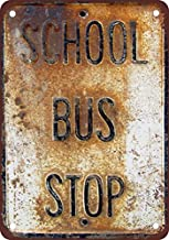School Bus Stop Vintage Look Reproduction Metal Tin Sign 7X10 Inches